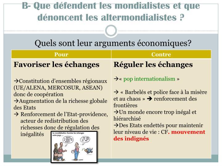 B- Que défendent les mondialistes et que dénoncent les altermondialistes ?