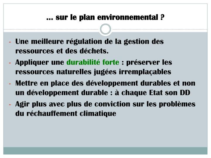 … sur le plan environnemental ?
