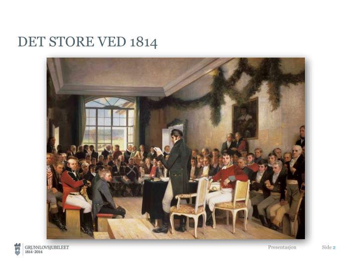 Det store ved 1814