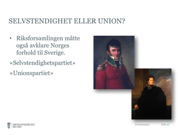 Selvstendighet eller union?