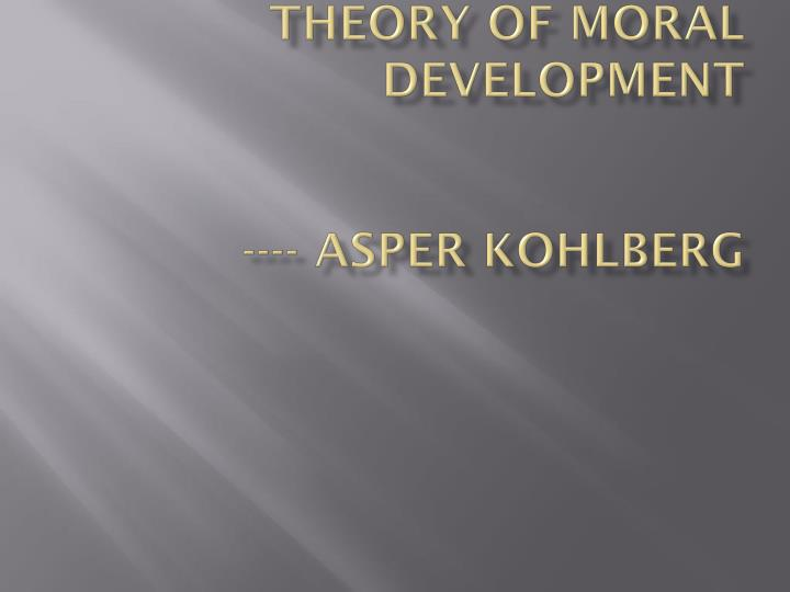 Theory of moral development asper kohlberg