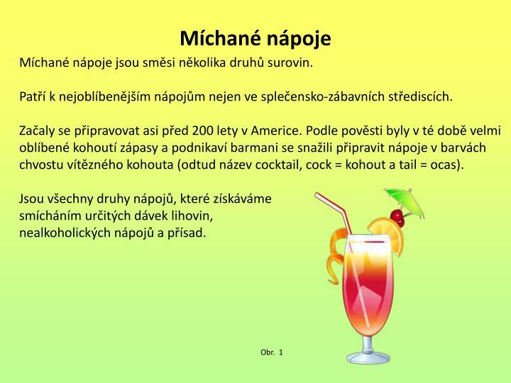 Míchané nápoje jsou směsi několika druhů surovin.