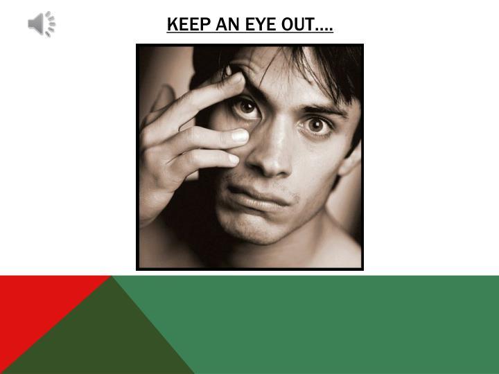 Keep an eye out….
