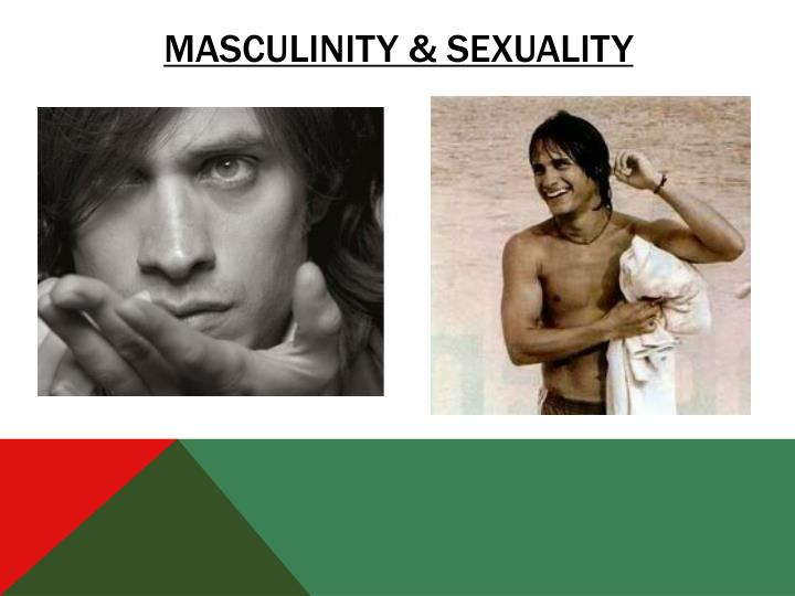 Masculinity & sexuality