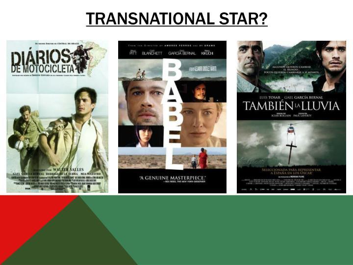 Transnational star?