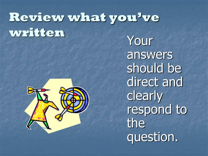 Review what you've written