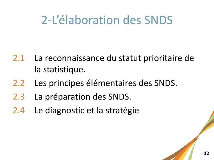 2-L'élaboration des SNDS