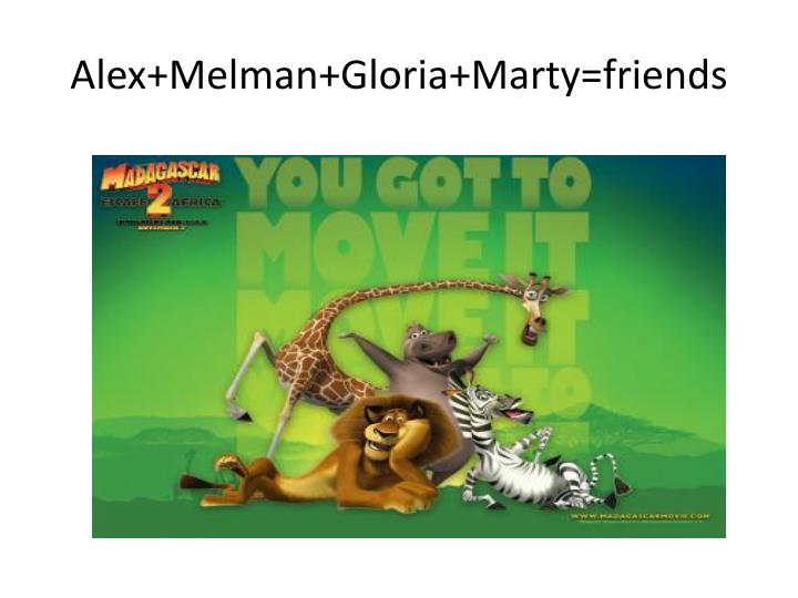 Alex+Melman+Gloria+Marty