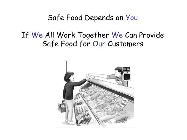 Safe Food Depends on