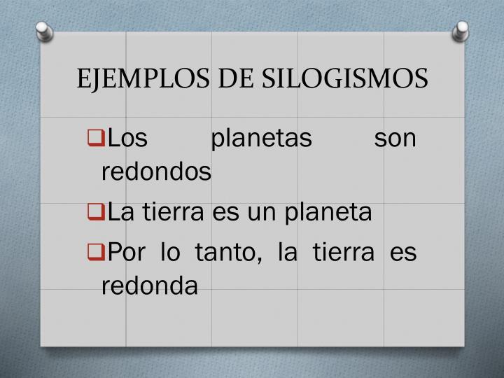 EJEMPLOS DE SILOGISMOS