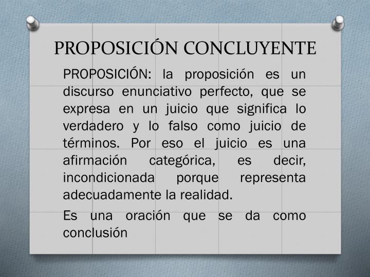 PROPOSICIÓN CONCLUYENTE