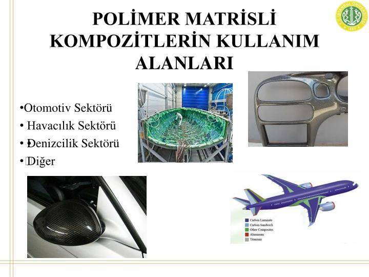 POLİMER MATRİSLİ KOMPOZİTLERİN KULLANIM ALANLARI