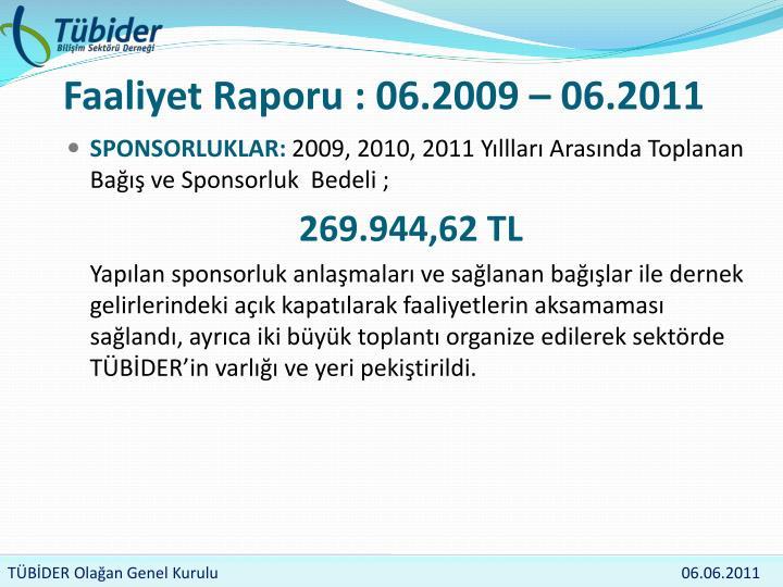 Faaliyet Raporu : 06.2009 – 06.2011