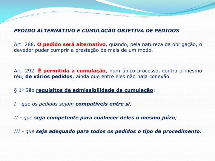 PEDIDO ALTERNATIVO E CUMULAÇÃO OBJETIVA DE PEDIDOS