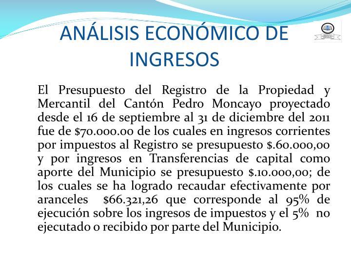ANÁLISIS ECONÓMICO DE INGRESOS