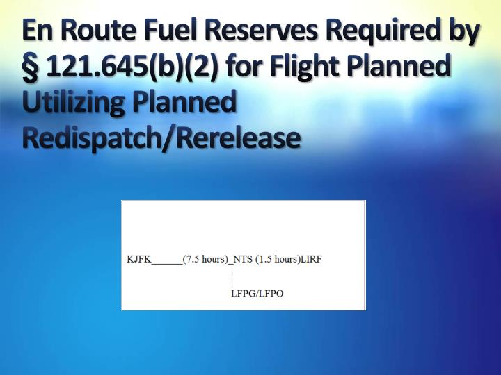 En Route Fuel Reserves Required by § 121.645(b)(2) for Flight Planned Utilizing Planned Redispatch/Rerelease