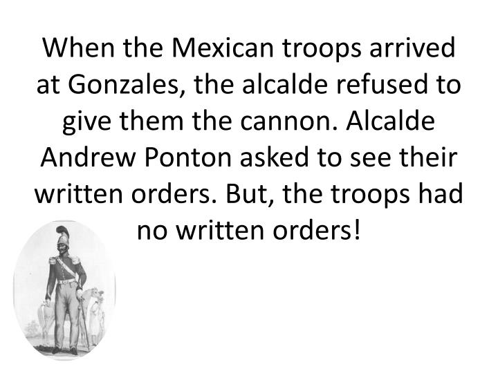 When the Mexican troops arrived at Gonzales, the