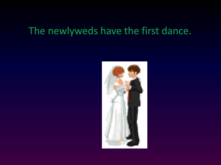 The newlyweds have the