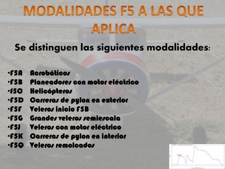 MODALIDADES F5 A LAS QUE APLICA