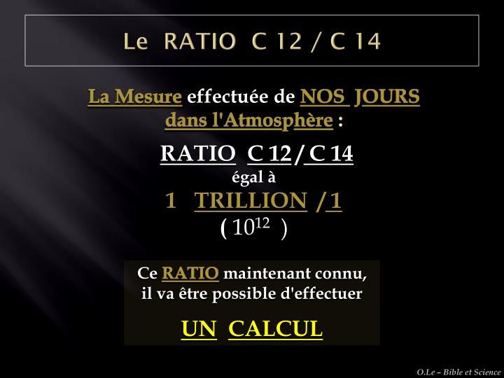 Le  RATIO  C 12 / C 14