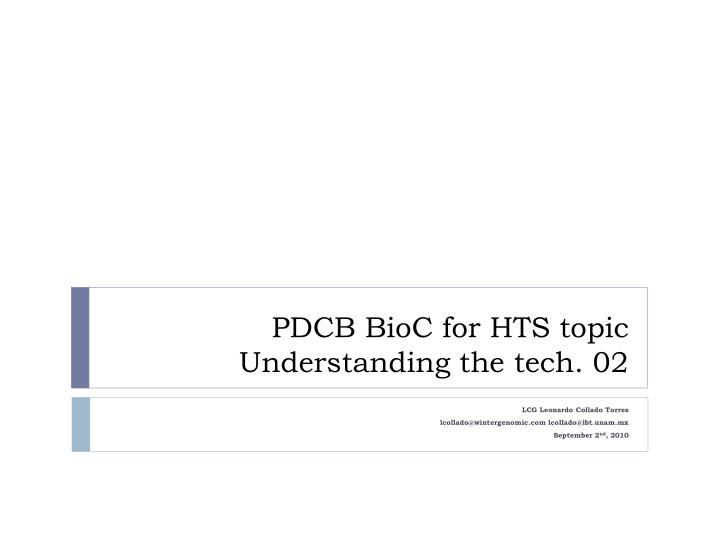 pdcb bioc for hts topic understanding the tech 02