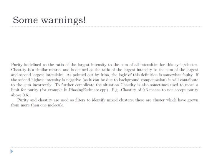 Some warnings!
