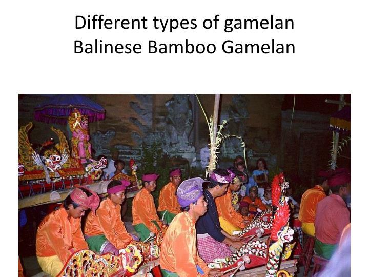 Different types of gamelan