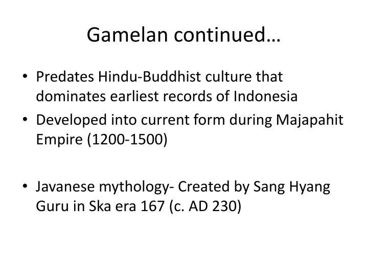 Gamelan continued…