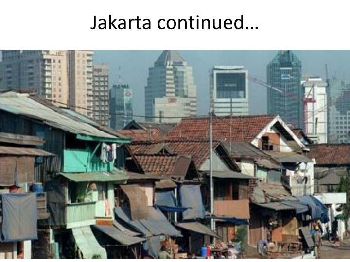 Jakarta continued…