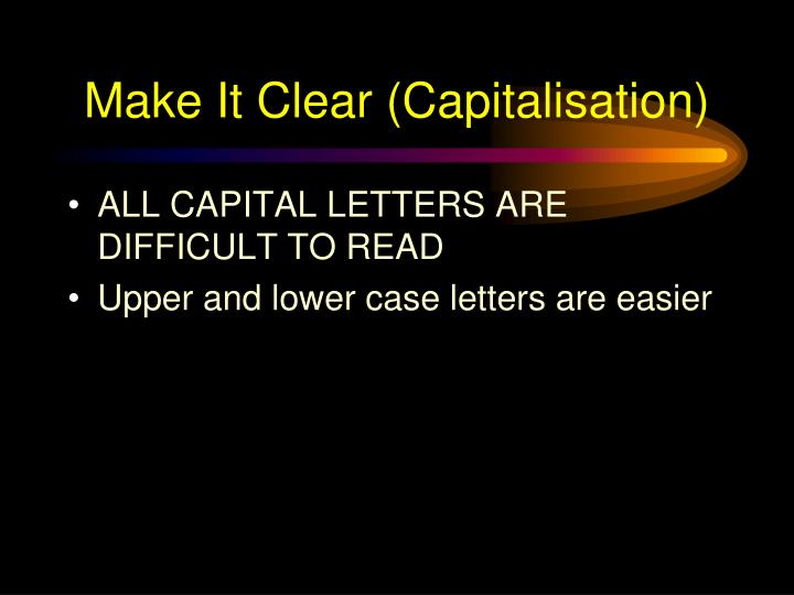 Make It Clear (Capitalisation)