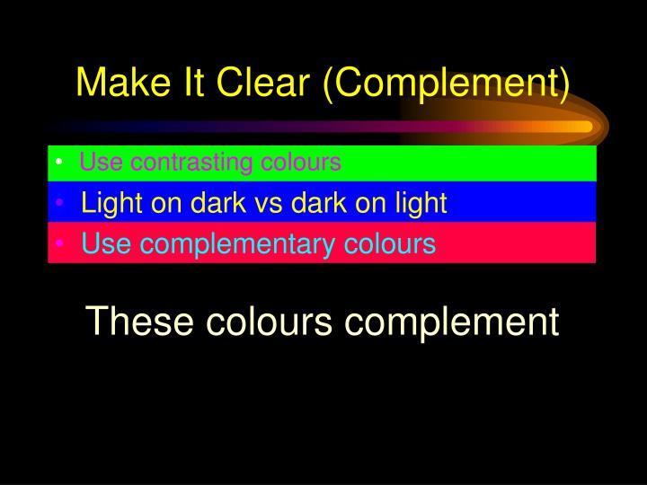 Make It Clear (Complement)