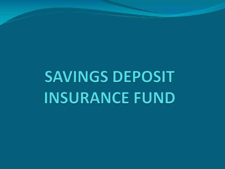 Savings deposit insurance fund