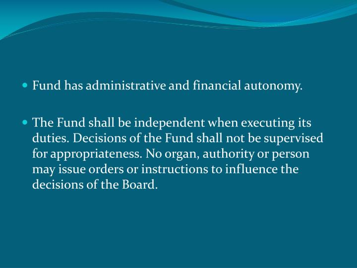 Fund has administrative and financial autonomy