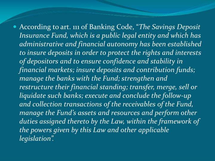 According to art. 111 of Banking Code, ""
