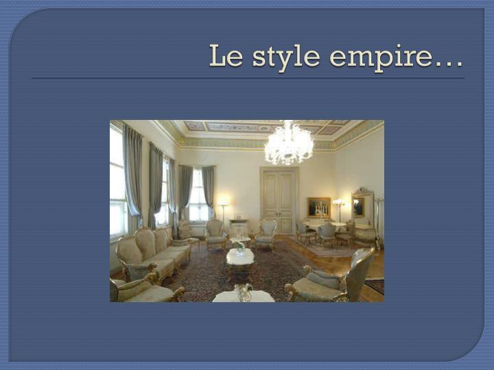 Le style empire…