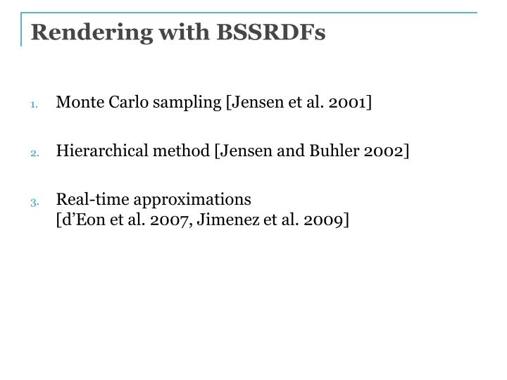 Rendering with BSSRDFs
