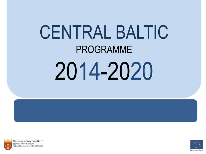 Central baltic programme 20 14 20 20