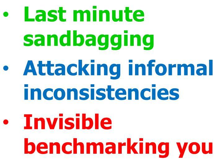 Last minute sandbagging