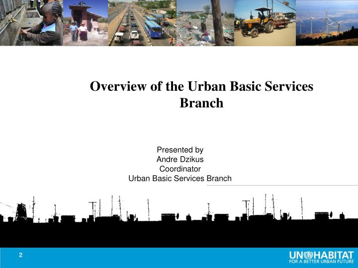 Overview of the Urban Basic Services Branch