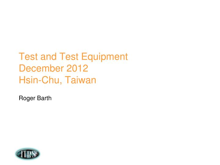 Test and test equipment december 2012 hsin chu taiwan