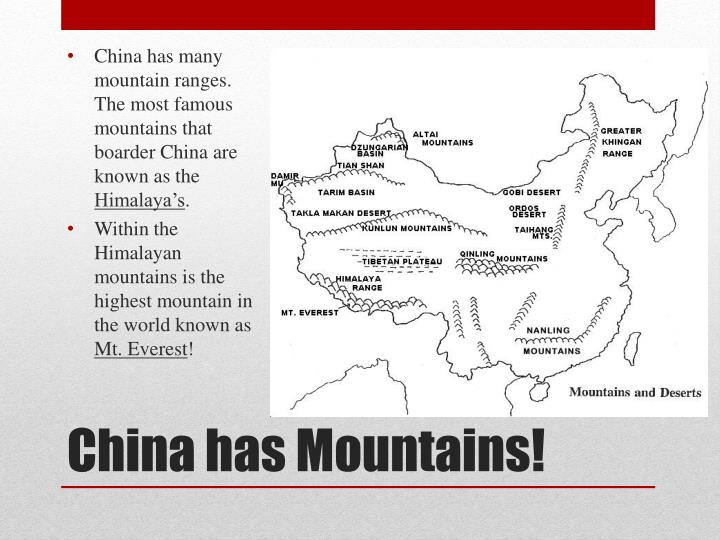 China has many mountain ranges. The most famous mountains that boarder China are known as the