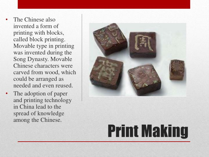 The Chinese also invented a form of printing with blocks, called block printing.