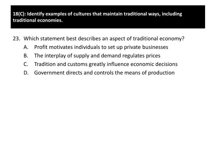 Which statement best describes an aspect of traditional economy?