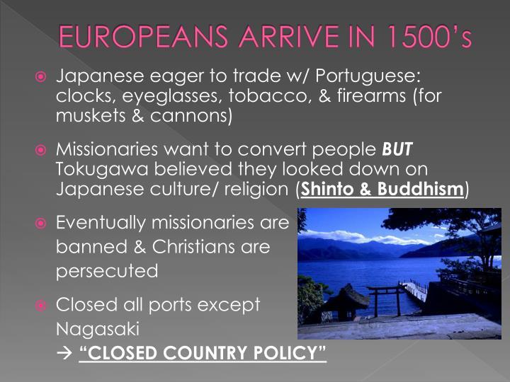 EUROPEANS ARRIVE IN 1500's