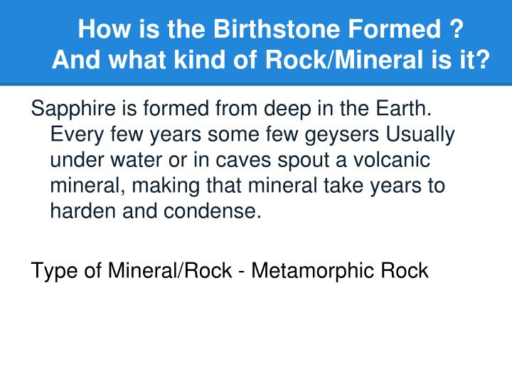 How is the Birthstone Formed ?