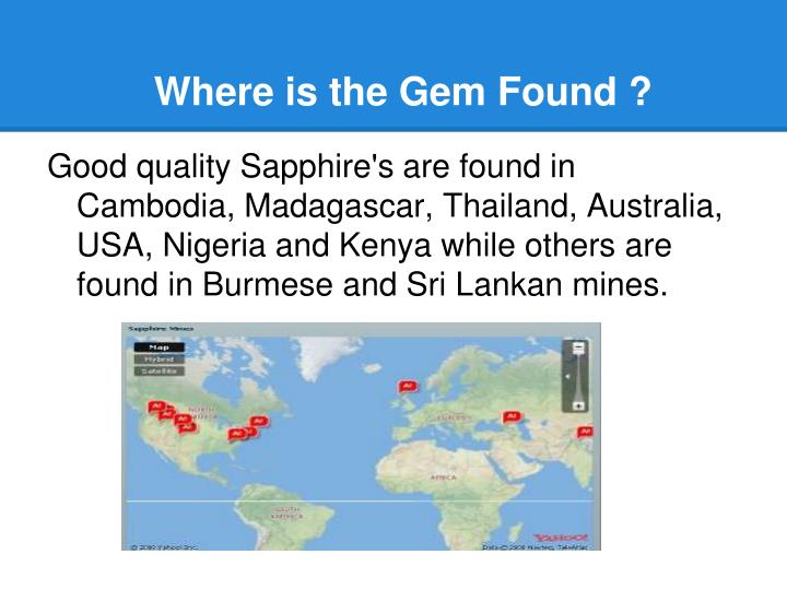 Where is the Gem Found ?