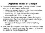opposite types of charge