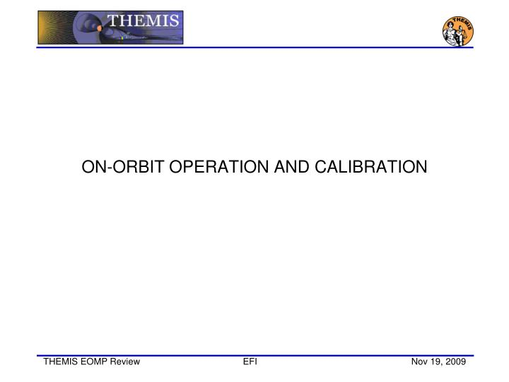 ON-ORBIT OPERATION AND CALIBRATION