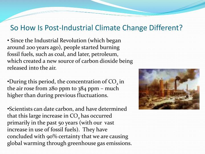So How Is Post-Industrial Climate Change Different?