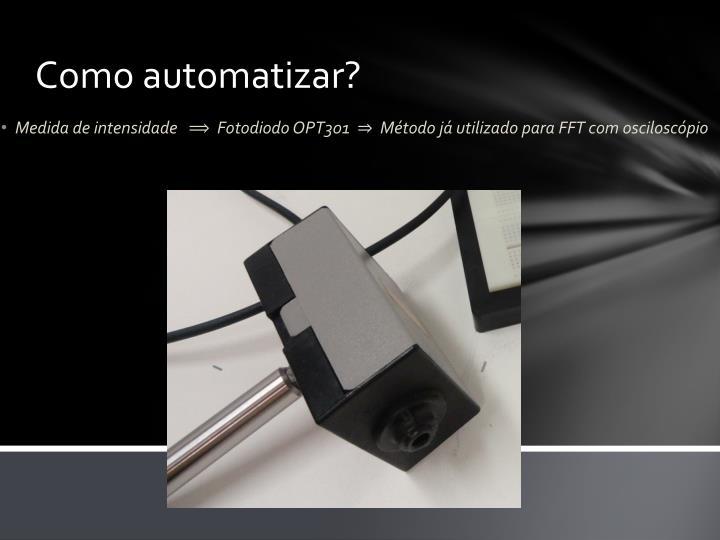 Como automatizar?